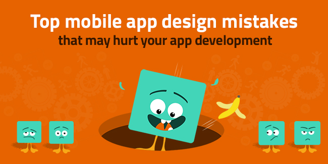 Top mobile app design mistakes